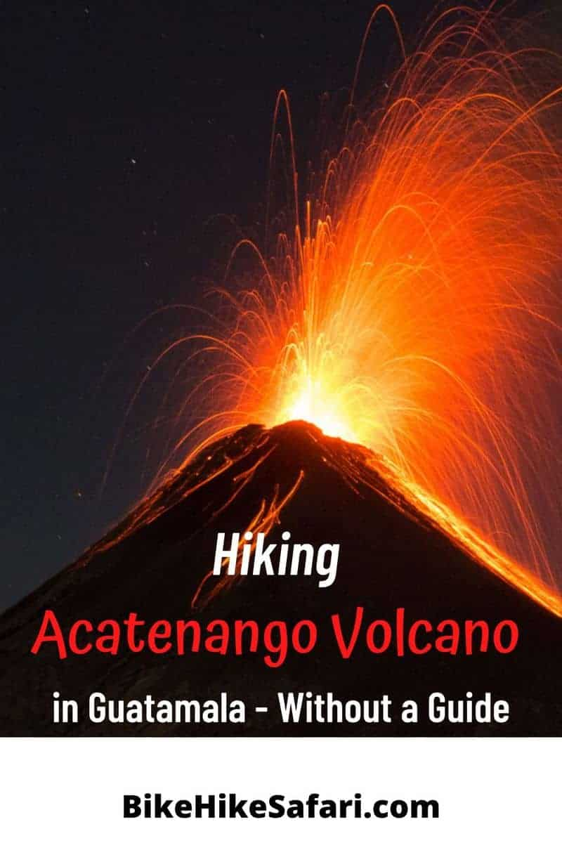 climbing Acatenango Volcano without a guide