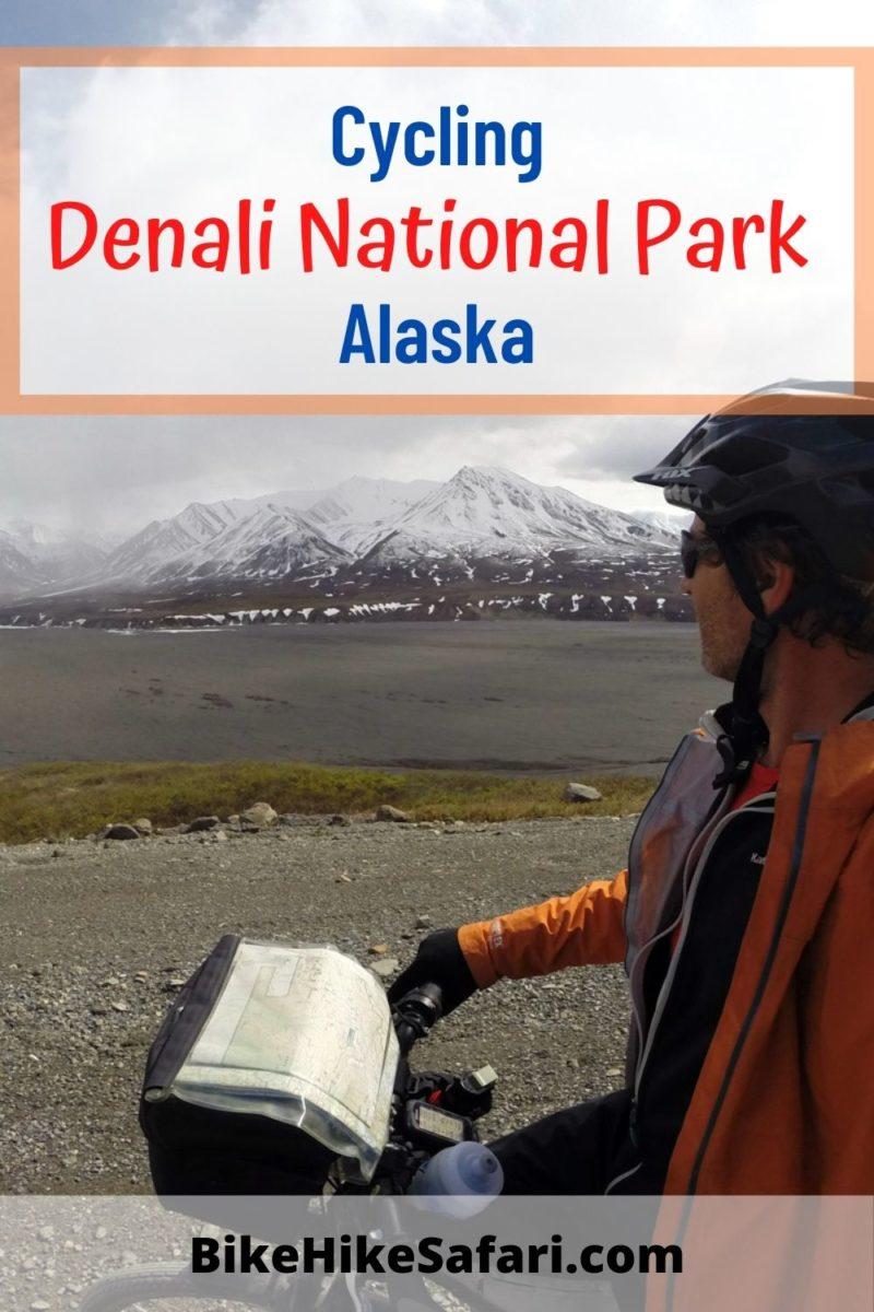 Cycling Denali National Park Alaska. A guide to Bikepacking and Bicycle Touring Denali National Park Alaska.